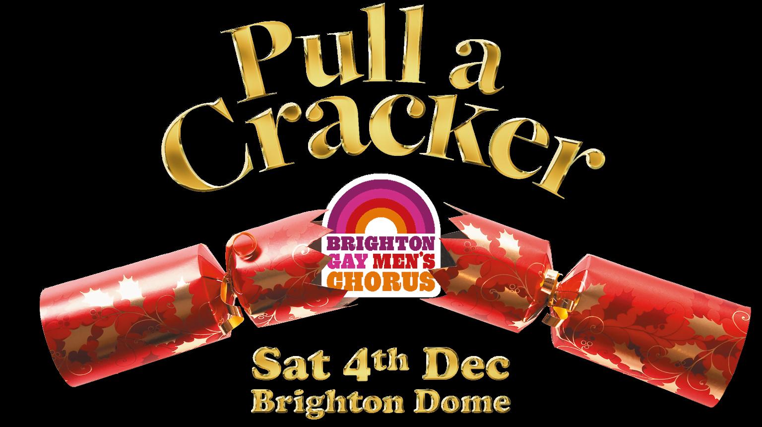 Pull A Cracker with Brighton Gay Men's Chorus Sat 4th December Brighton Dome